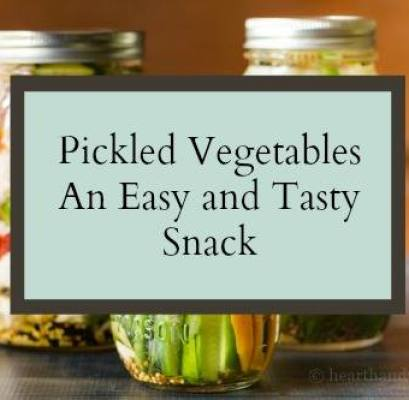 Pickled Vegetables An Easy & Tasty Snack - Hearth and Vine