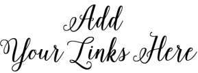 Add Your Links Here | Dishing It & Digging It | Angie The Freckled Rose