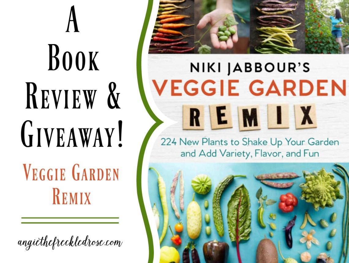 A Book Review: Veggie Garden Remix | angiethefreckledrose.com