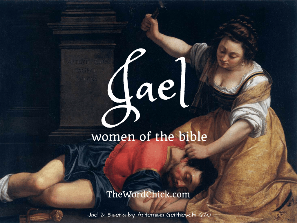 Jael  sc 1 st  the Word chick & Women of the Bible u2013 Jael | the Word chick