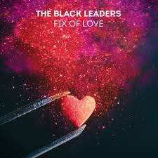 The Black Leaders – Fix Of Love