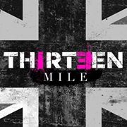 Thirteen Mile – 'Don't Stop Never Stop'