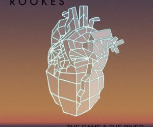 Rookes – The Game & The River