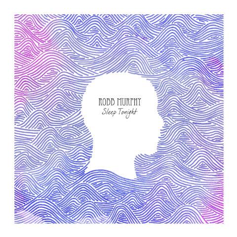 Robb Murphy – 'Sleep Tonight'