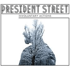 President Street: Involuntary Actions
