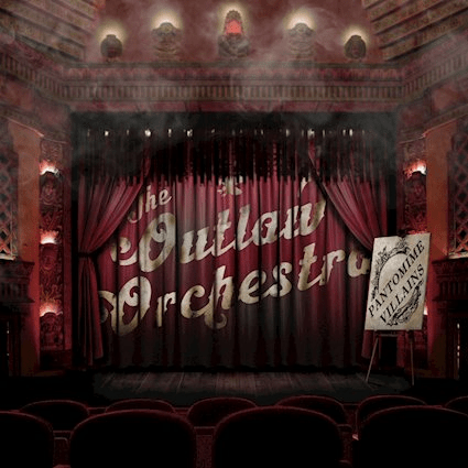 The Outlaw Orchestra: Pantomime Villains