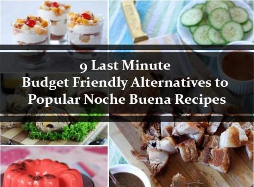 9 Last Minute Budget Friendly Alternatives to Popular Noche Buena Recipes