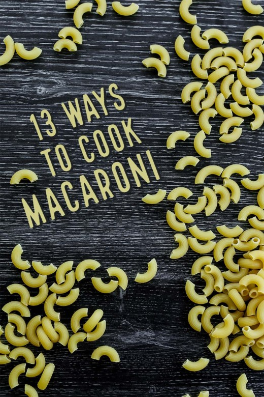 13 Ways to cook Macaroni