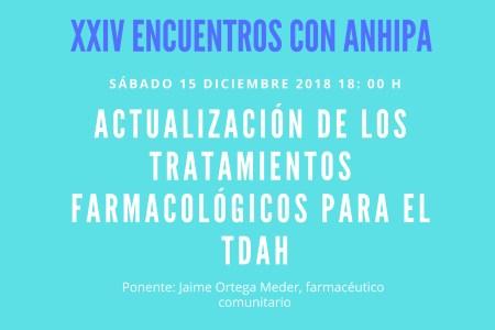 XXIV ENCUENTROS CON ANHIPA «Actualización de los tratamientos farmacológicos para el TDAH»