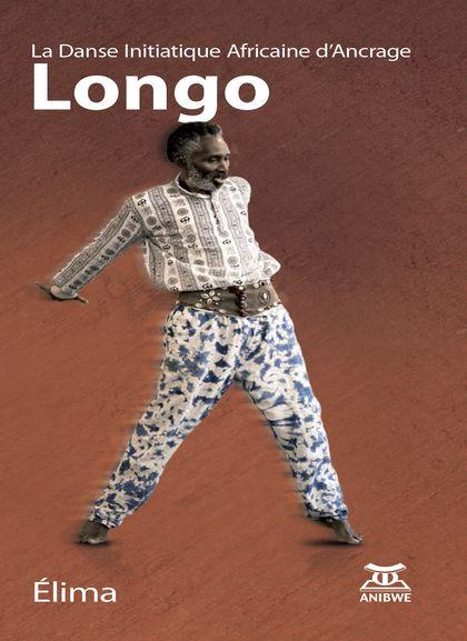 Longo La Danse Initiatique Africaine d'Ancrage