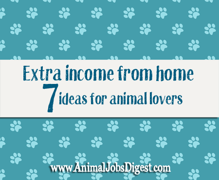 7 ideas for animal lovers to make extra income from home