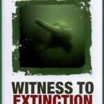Witness to Extinction:  How We Failed to Save the Yangtse River Dolphin