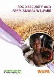 (See review Food Security & Farm Animal Welfare by Sofia Parente [WSPA] and Heleen van de Weerd [CIWF].)