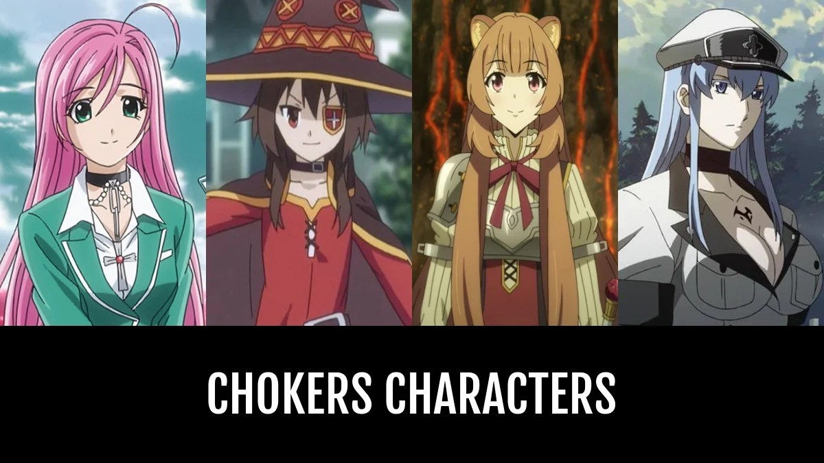 Best Chokers Characters Anime Planet