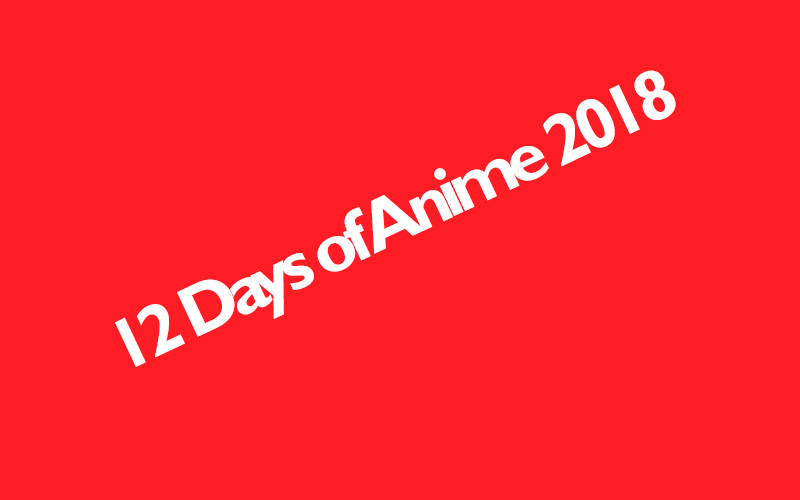12 Days of Anime 2018 introductie