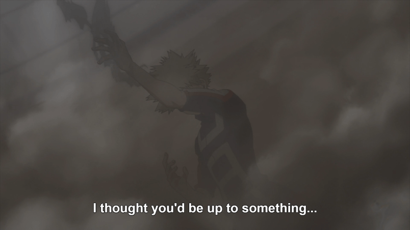 "Bakugo continues to speak to Ochaco through the smoke created by his attacks. Subtitle: ""I thought you'd be up to something."""
