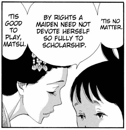"A manga panel of a woman leaning in towards a young girl and saying ""Tis no matter. By rights a maiden need not devote herself so fully to scholarship. Tis good to play, Matsu."""