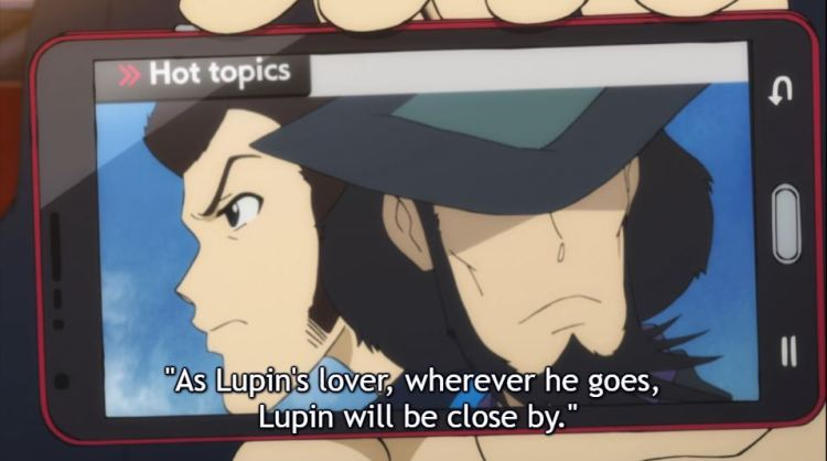News report on a smart phone. caption: as Lupin's lover, wherever [Jigen] goes, Lupin will be close by.""
