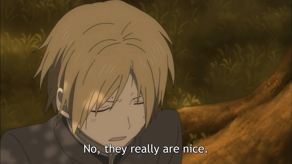 """Natsume looks down, eyes closed as if in pain, and says """"No, they really are nice."""""""