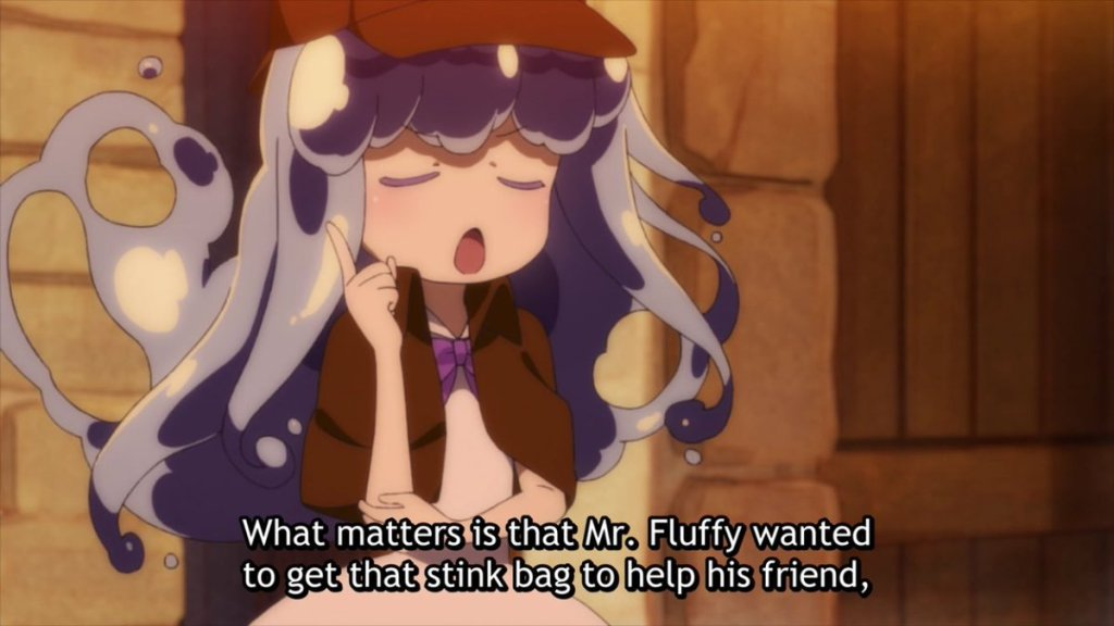 "A girl with water-like hair holds up a finger knowingly and says ""What matters is that Mr. Fluffy wanted to get that stink bag to help his friend"""