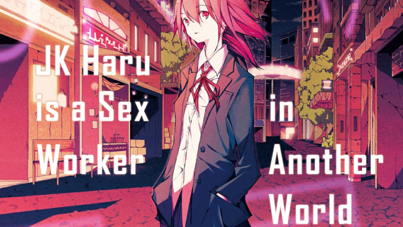 Cover of the novel, a pensive looking girl stands in the middle of a street looking at the camera. Cover text: JK Haru is a Sex Worker in Another World