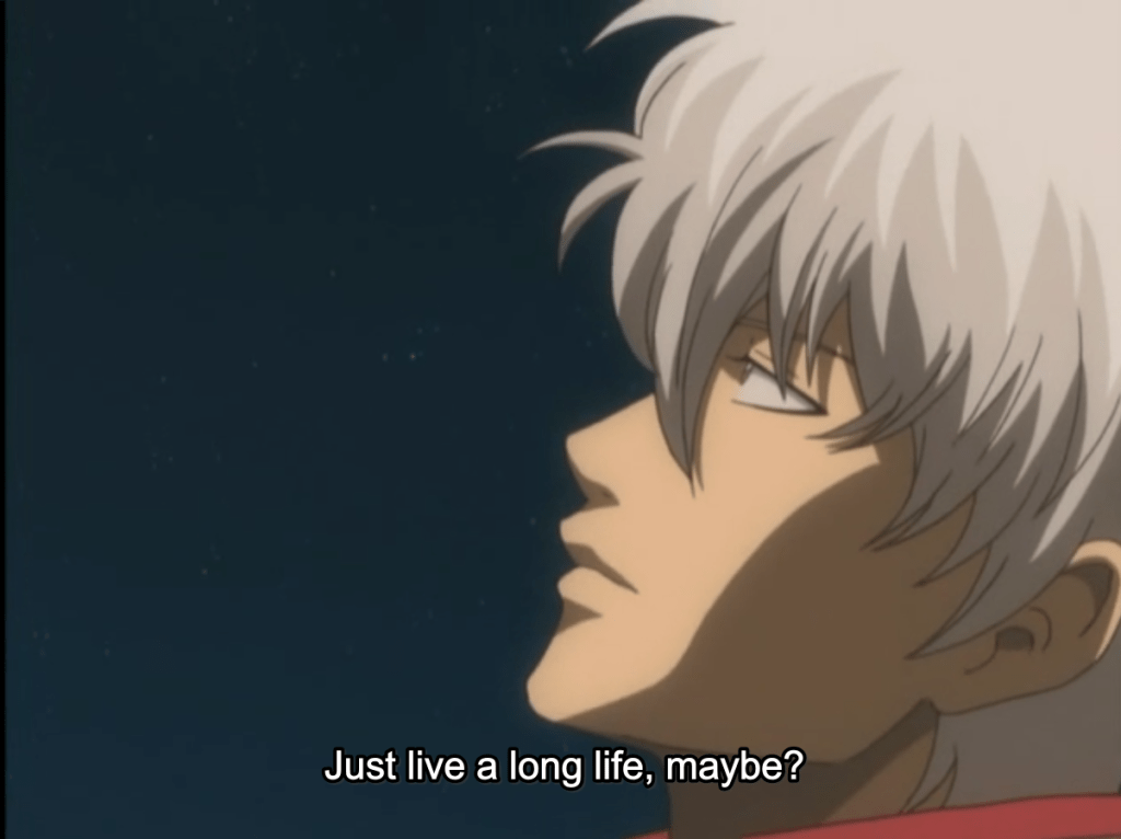 Gintoki looking pensive. subtitle: Just live a long life, maybe?
