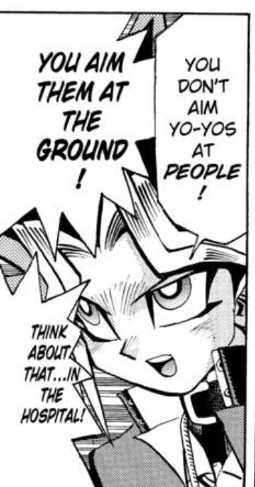 close-up of the Other Yugi. dialogue: You don't aim yo-yos at people! You aim them at the ground! Think about that...in the hospital!