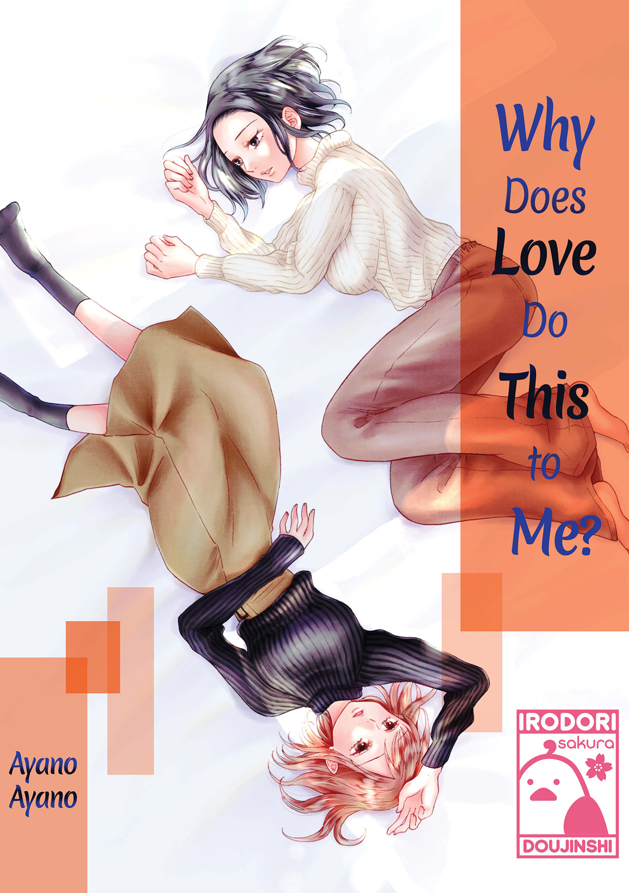 Cover of Why Does Love Do This to Me by Ayano Ayano Two women lie next to each other head to toe of each other. They both look lonely