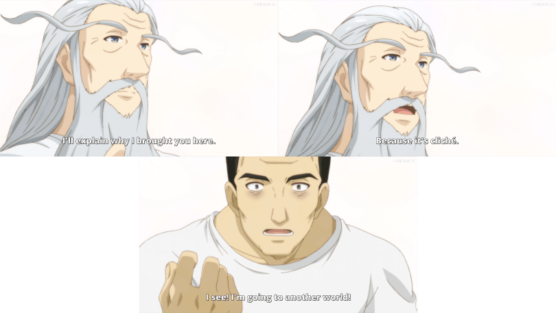 A triad of images, the top images show an old man with grey hair and extremely long eyebrows. The bottom shows a macho man with bags under his eyes. Subtitles: God: I'll explain why I brought you here. Because it's cliche. Man: I see! I'm going to another world!
