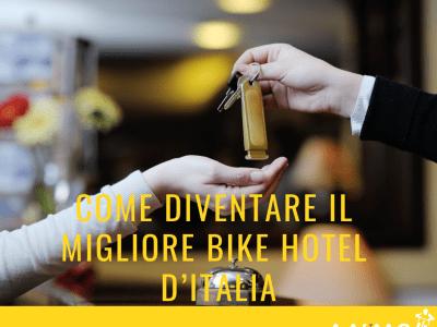 Come diventare il migliore Bike Hotel d'Italia