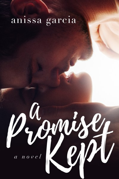Books by Anissa Garcia   Contemporary Romance Author in Austin  Texas A Promise Kept     June 2016