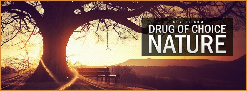 Nature-Drug-Of-Choice-Facebook-Cover