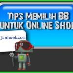 Tips Membeli BB Bekas atau Baru untuk CS Toko Online Ini Joss Banget!