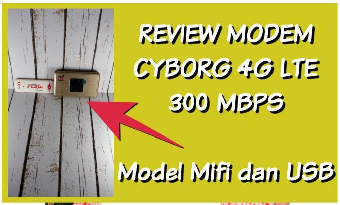 Review Modem Mifi Cyborg MR88 dan USB Modem E488 LTE 4G Upto 300 Mbps .