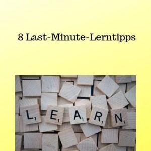 8 Last-Minute-Lerntipps