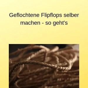 Geflochtene Flipflops selber machen - so geht's