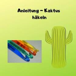 Anleitung - Kaktus häkeln