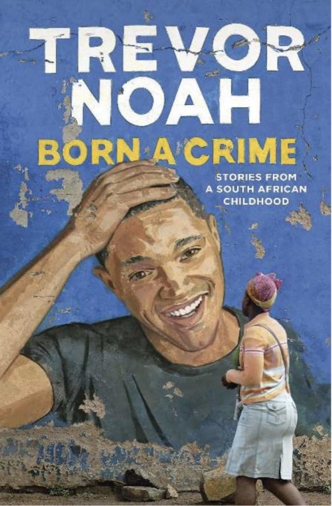 Book cover of Born a Crime by Trevor Noah