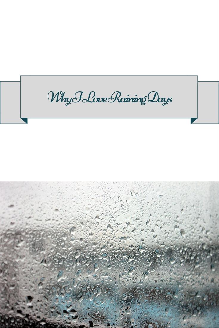 Why I Love Raining Days