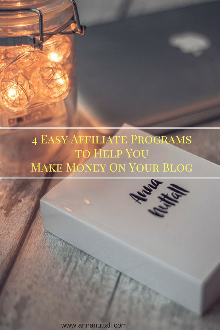 4 easy affiliate programs to help you make money on your blog