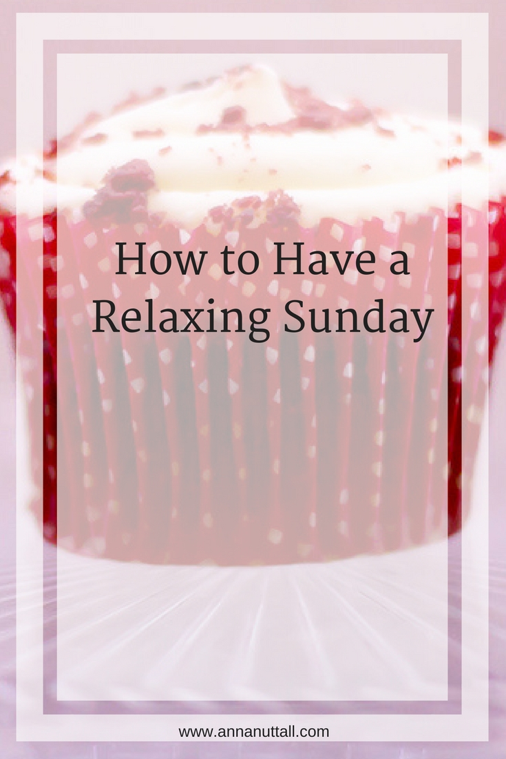 how to have a relaxing Sunday