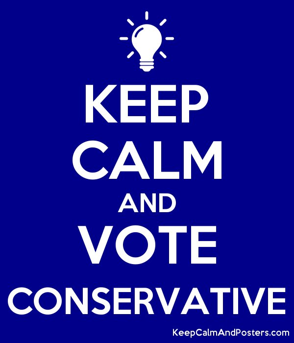 Keep Calm and Vote Conservative
