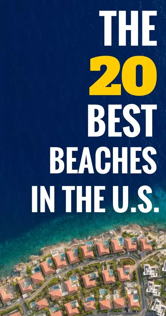 The 20 Best Beaches In The U.S. From West Coast To East, From Alaska To