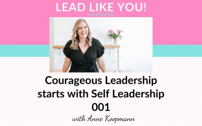 Ep001: Courageous Leadership starts with Self Leadership