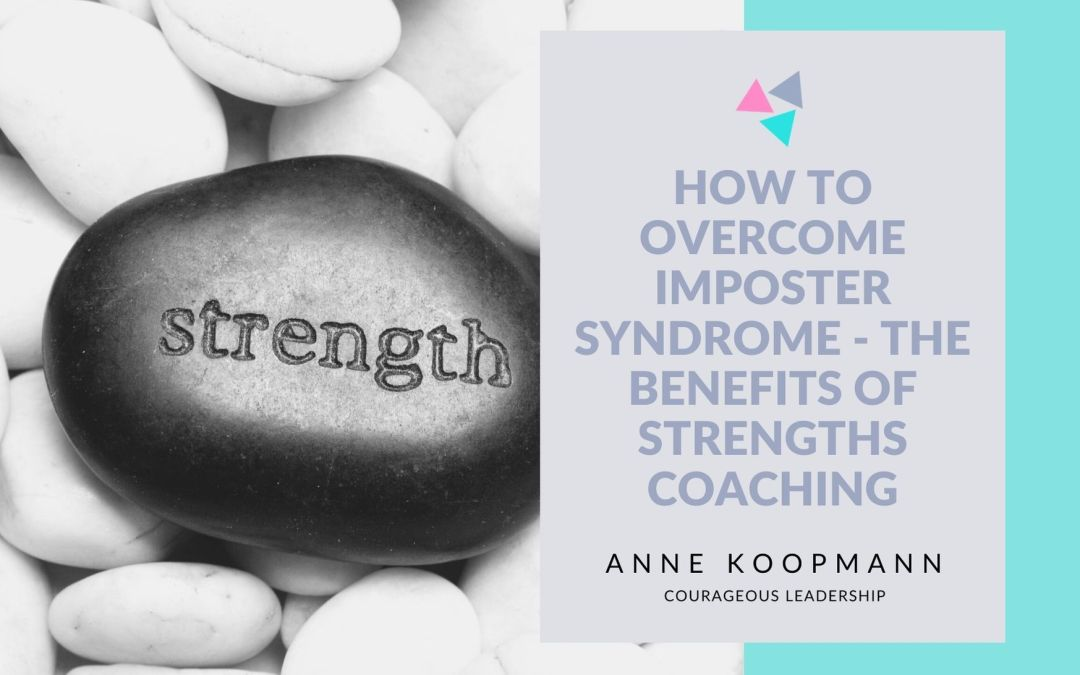 How to overcome the imposter syndrome: benefits of strengths coaching