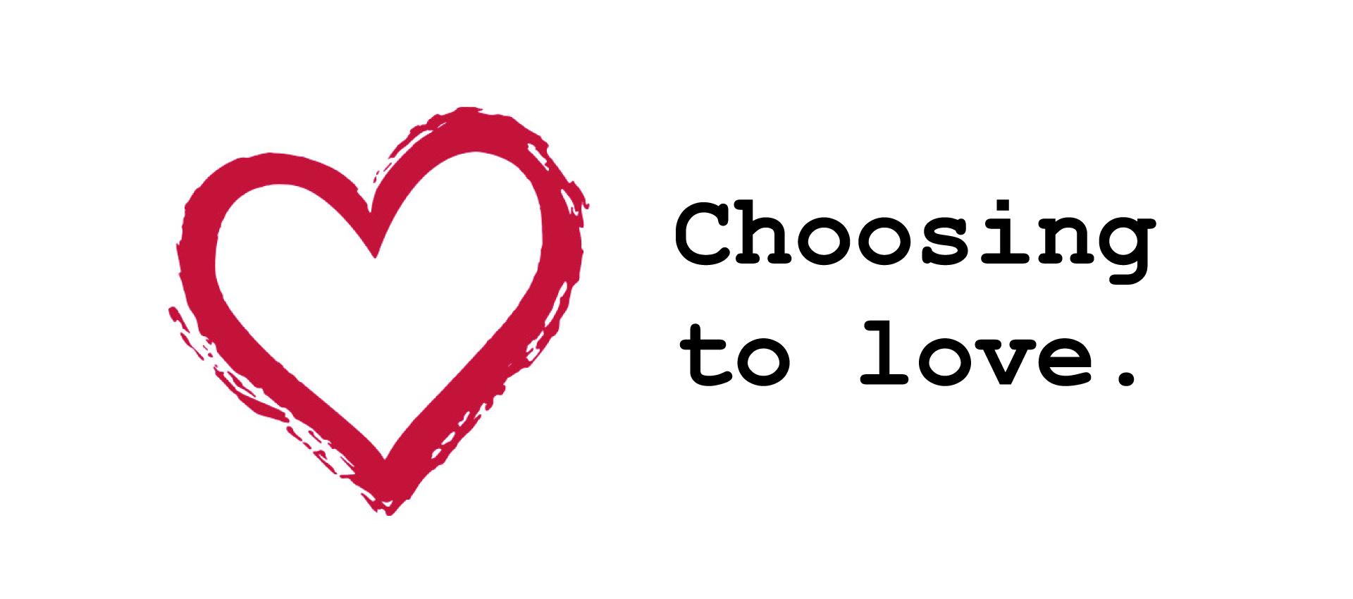 Choosing to love isn't always easy.
