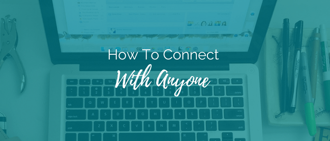 connect with anyone
