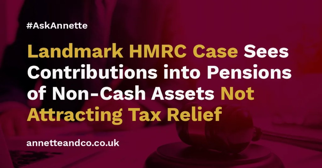 a banner image for a blog entitled Landmark HMRC Case Sees Contributions into Pensions of Non-Cash Assets Not Attracting Tax Relief