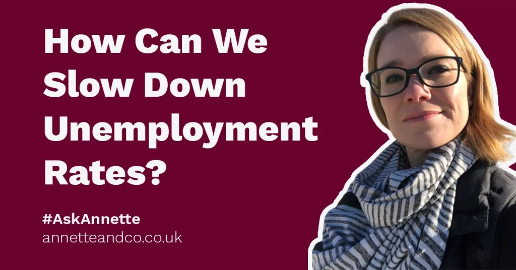 a featured image of a blog post that highlights the topic How Can We Slow Down Unemployment Rates