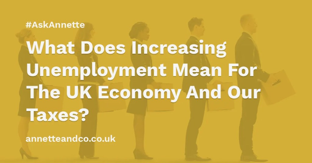 a featured image of a blog post that highlights the topic What Does Increasing Unemployment Mean For The UK Economy And Our Taxes